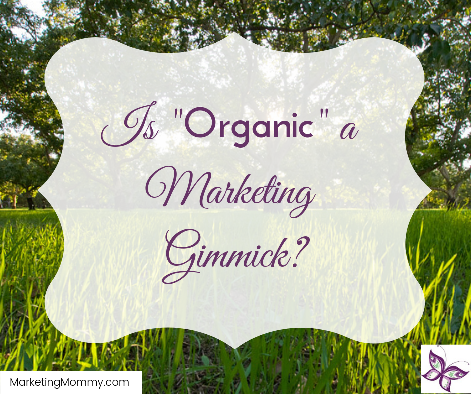 Is organic a marketing gimmick?