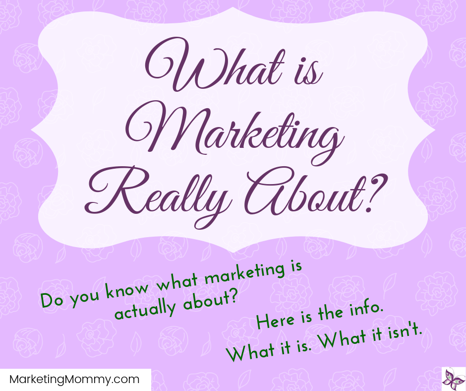 What is Marketing Really About?