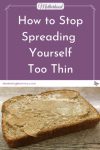 How to Stop Spreading Yourself too Thin